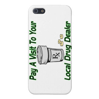Visit To Your Local Drug Dealer iPhone 5/5S Cover