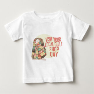 Visit Your Local Quilt Shop Day - Appreciation Day Baby T-Shirt
