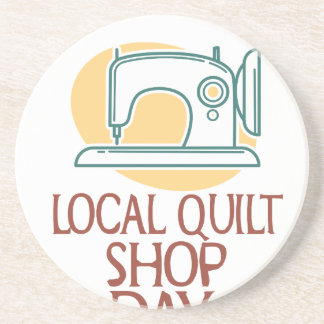 Visit Your Local Quilt Shop Day - Appreciation Day Beverage Coaster