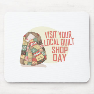 Visit Your Local Quilt Shop Day - Appreciation Day Mouse Pad