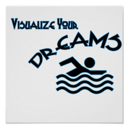 Visualize Your Dreams Swimmer Posters