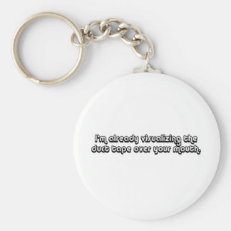 Visualizing Duct Tape Over Your Mouth Basic Round Button Keychain