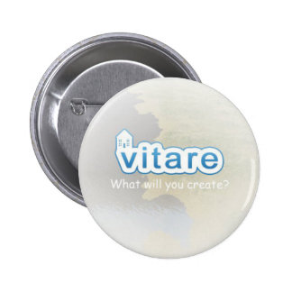 Vitare: What Will You Create - Standard Badge 2 Inch Round Button