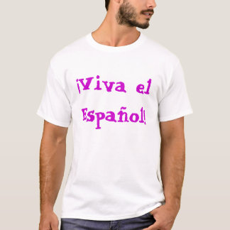 Viva el Español T-Shirt