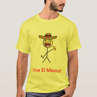¡Viva El Mexico! T-Shirt