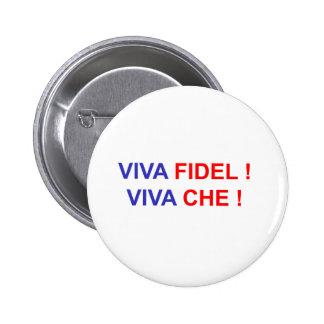 Viva Fidel ! Viva Che ! 2 Inch Round Button