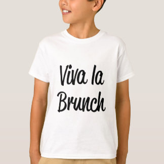 Viva La Brunch T-Shirt