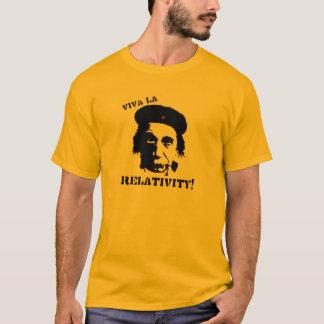VIva La Relativity! T-Shirt