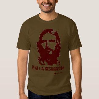 Viva La Ressurecion T Shirts