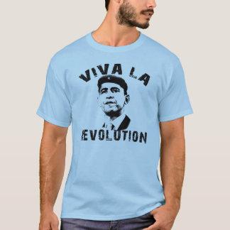 Viva La Revolution! Obama Revolution T-Shirt