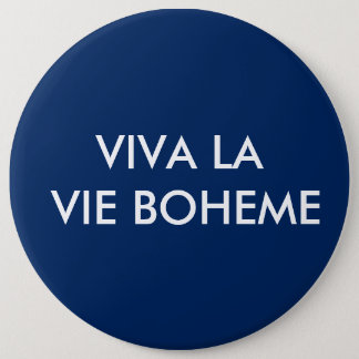 Viva La Vie Boheme Button