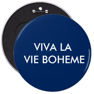 Viva La Vie Boheme Button