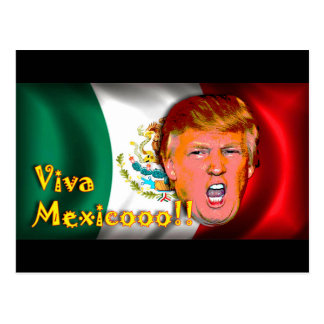Viva Mexico!!! anti-Donald trump post card. Postcard