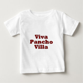 Viva Pancho Villa Baby T-Shirt