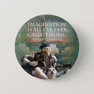 "Vivian Stanshall ""Imagination"" Quote Pin"