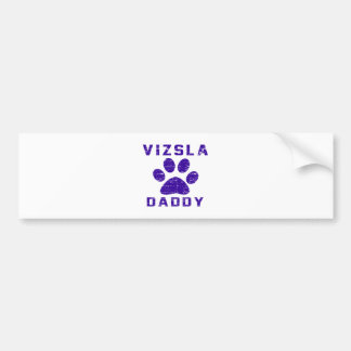 Vizsla Daddy Gifts Designs Bumper Sticker