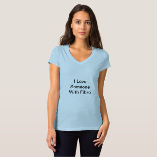 VNeck I Love Someone With Fibro TShirt