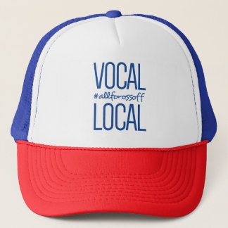 Vocal & Local Trucker Hat