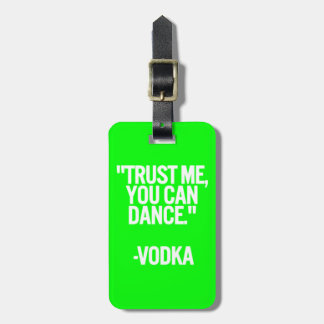 Vodka dance trust me you can funny humor laughs co luggage tag
