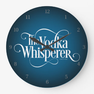 Vodka Whisperer Large Clock