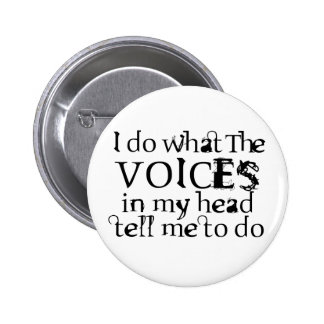 Voices in my head 2 inch round button