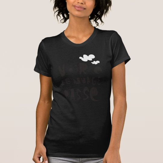 voire le nuage passe 02 T-Shirt