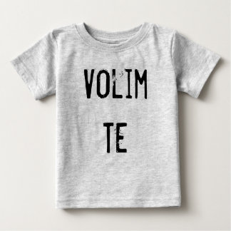 Volim Te Baby T-Shirt
