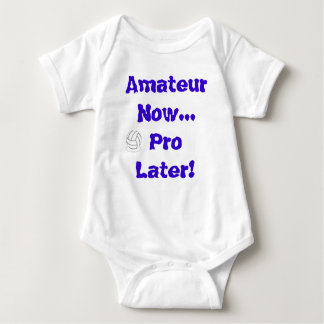 Volleyball - Amateur Now..Pro Later Baby Bodysuit