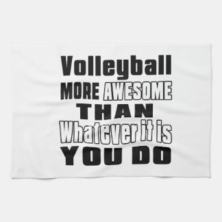 Volleyball more awesome than whatever it is you do kitchen towel