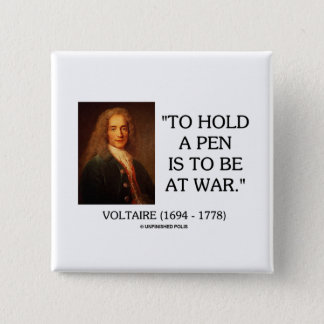 Voltaire To Hold A Pen Is To Be At War Quote 2 Inch Square Button