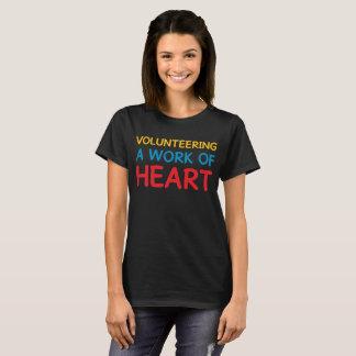 Volunteering A Work of Heart Helping Volunteerism T-Shirt