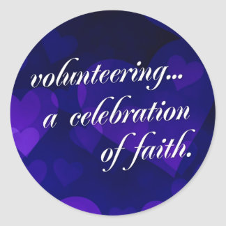 Volunteering is a celebration of spiritual faith round stickers