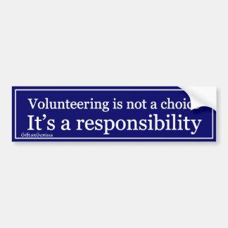 Volunteering is a Responsibility Bumper Sticker
