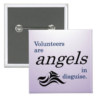 Volunteers are heavenly angels in disguise 2 inch square button