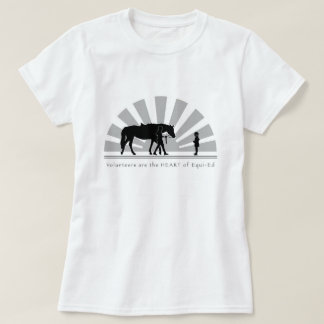 Volunteers are the HEART of Equi-Ed: Shirt Women's