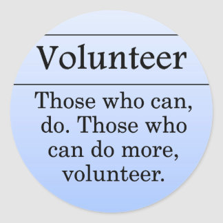 Volunteers do more for others round stickers