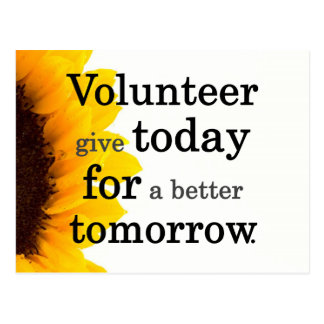 Volunteers give today for a better tomorrow postcard