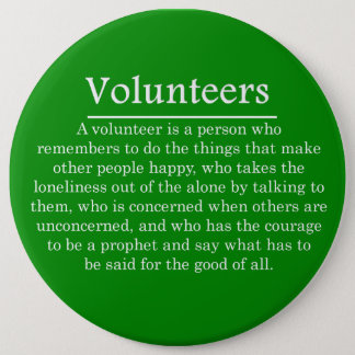 Volunteers Have the Courage to Help Others 6 Inch Round Button