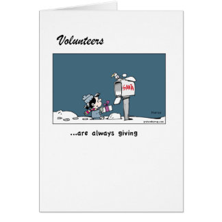 Volunteers - how very much they give - greeting ca greeting card