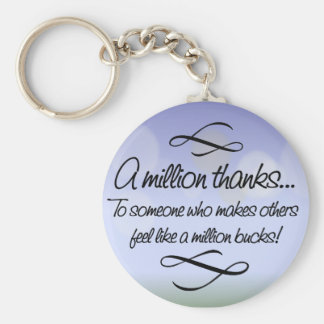 Volunteers make others feel like a million bucks keychain