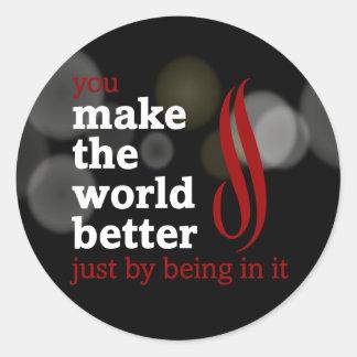 Volunteers make the world better by being in it round sticker