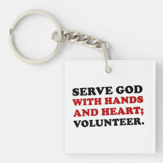 Volunteers serve God with hands and heart Acrylic Key Chain