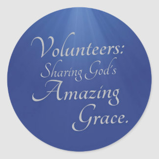Volunteers share God s amazing grace Round Stickers