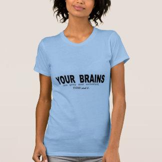 Vos cerveaux sont gris et froissés t-shirt