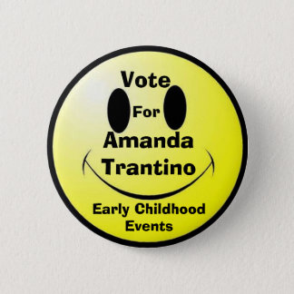 Vote, Amanda Trantino, Early Childhood Events, For 2 Inch Round Button