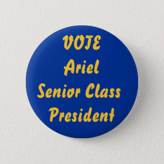 VOTE ArielSenior Class President 2 Inch Round Button