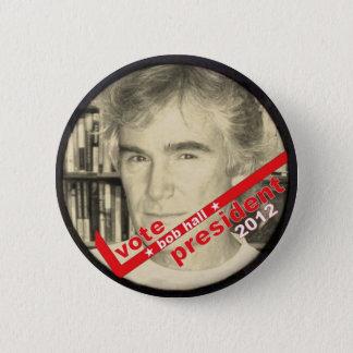 Vote Bob Hall President 2012 2 Inch Round Button