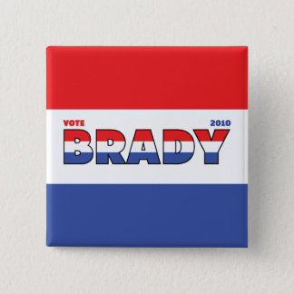 Vote Brady 2010 Elections Red White and Blue 2 Inch Square Button