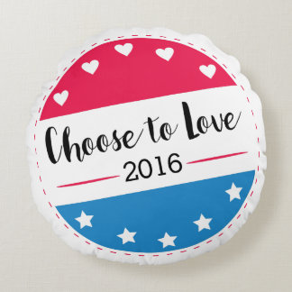 Vote Choose to Love Round Pillow