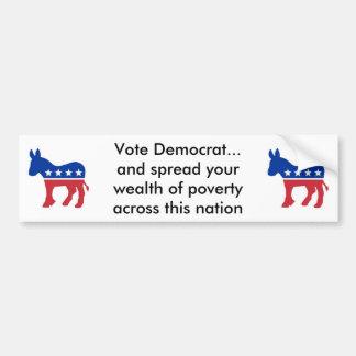 vote democrat and spread the wealth bumper sticker